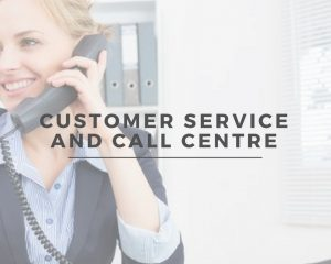 Call Centre and Customer Service