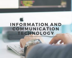 Information Communication and Technology