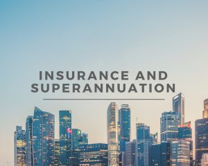 Insurance and Superannuation