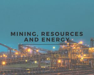 Mining, Resources and Energy