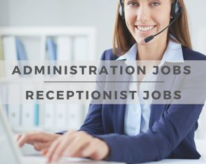 Administration and Receptionist Jobs
