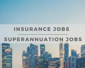Insurance and Superannuation Jobs